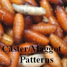 Caster/Maggot Patterns
